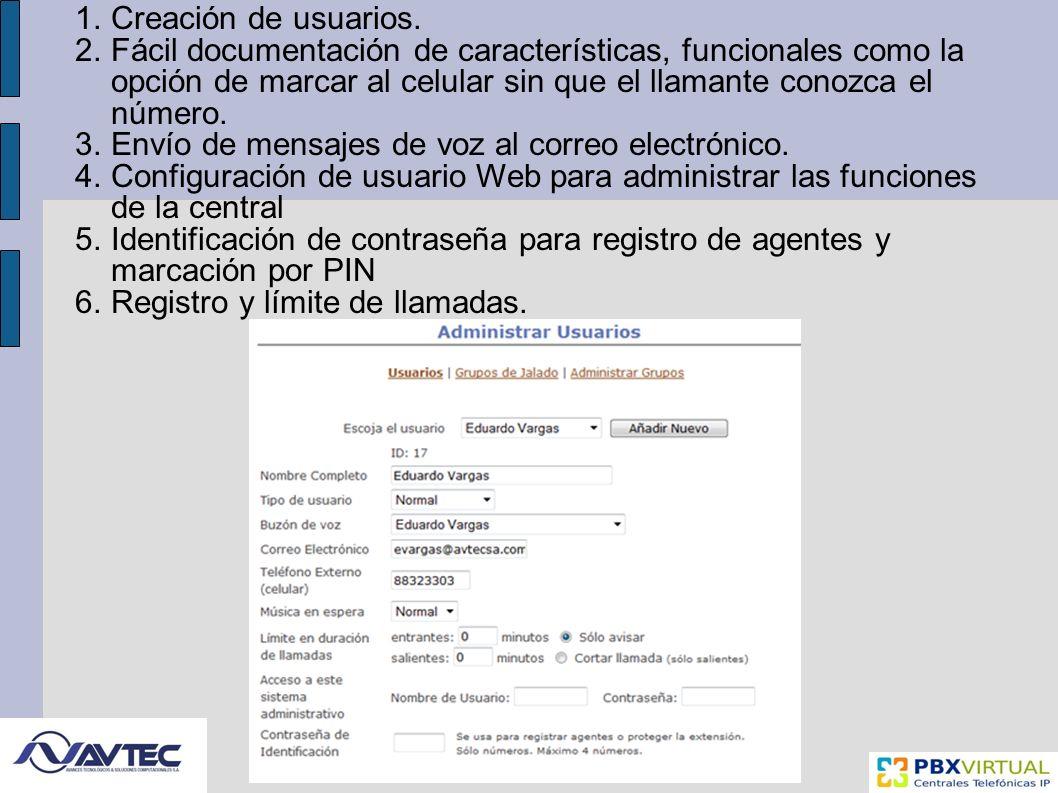 Creación de usuarios. Fácil documentación de características, funcionales como la opción de marcar al celular sin que el llamante conozca el número.