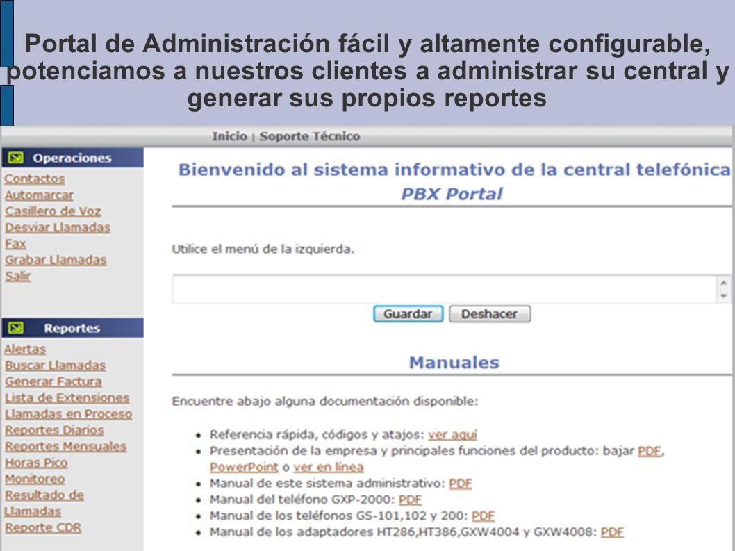 Portal de Administración fácil y altamente configurable, potenciamos a nuestros clientes a administrar su central y generar sus propios reportes