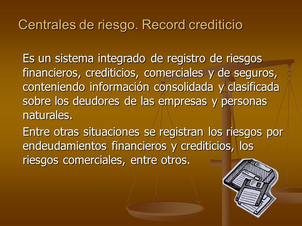 Centrales de riesgo. Record crediticio