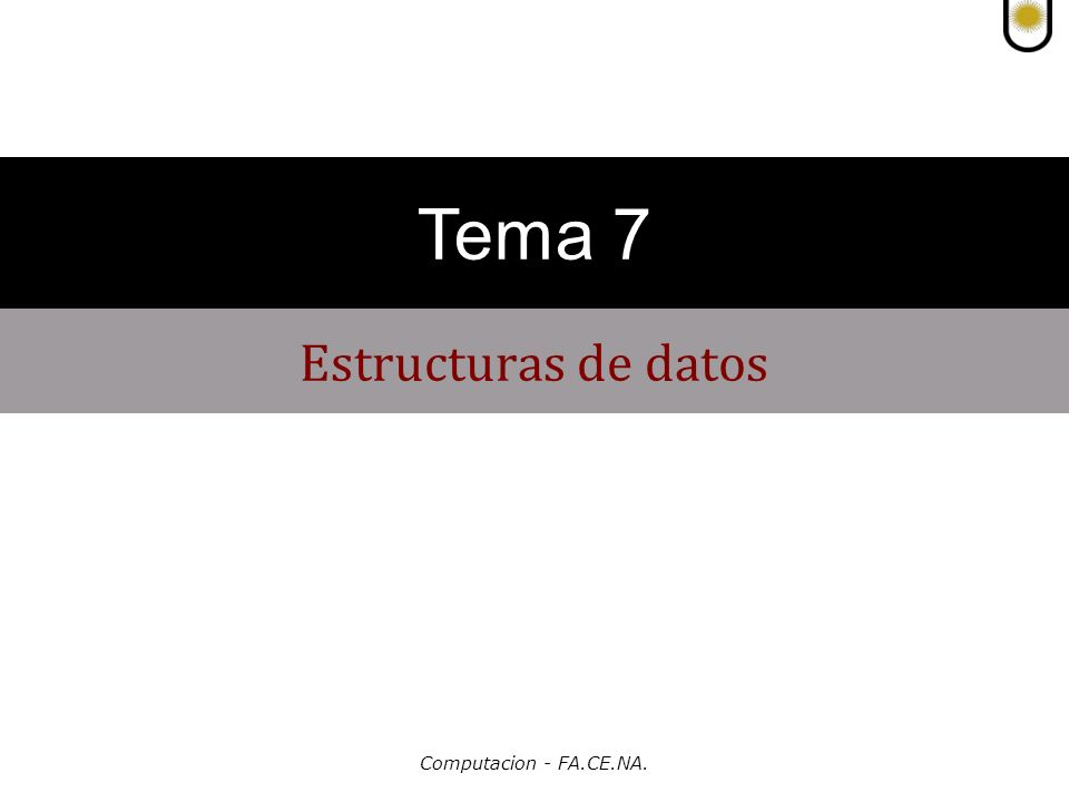 Tema 7 Estructuras de datos Computacion - FA.CE.NA.