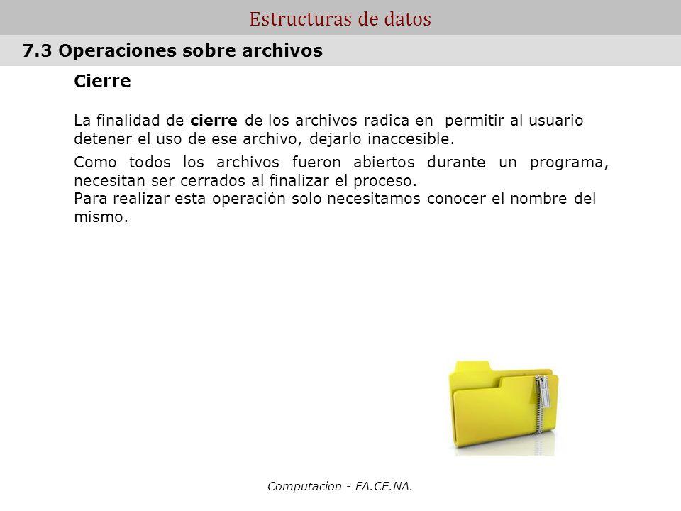 Estructuras de datos 7.3 Operaciones sobre archivos Cierre