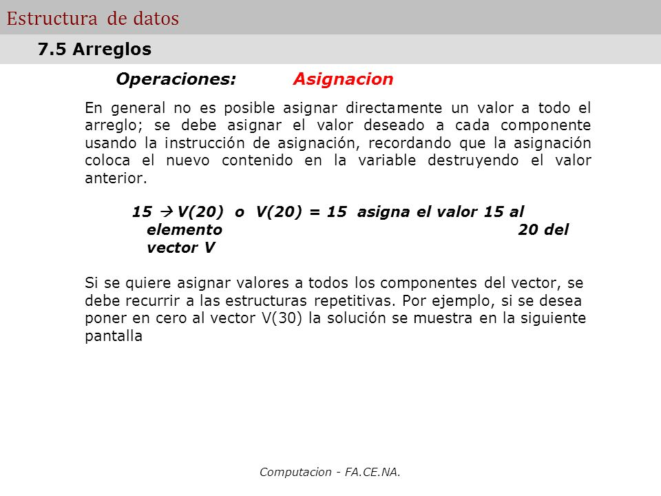 Estructura de datos 7.5 Arreglos Operaciones: Asignacion
