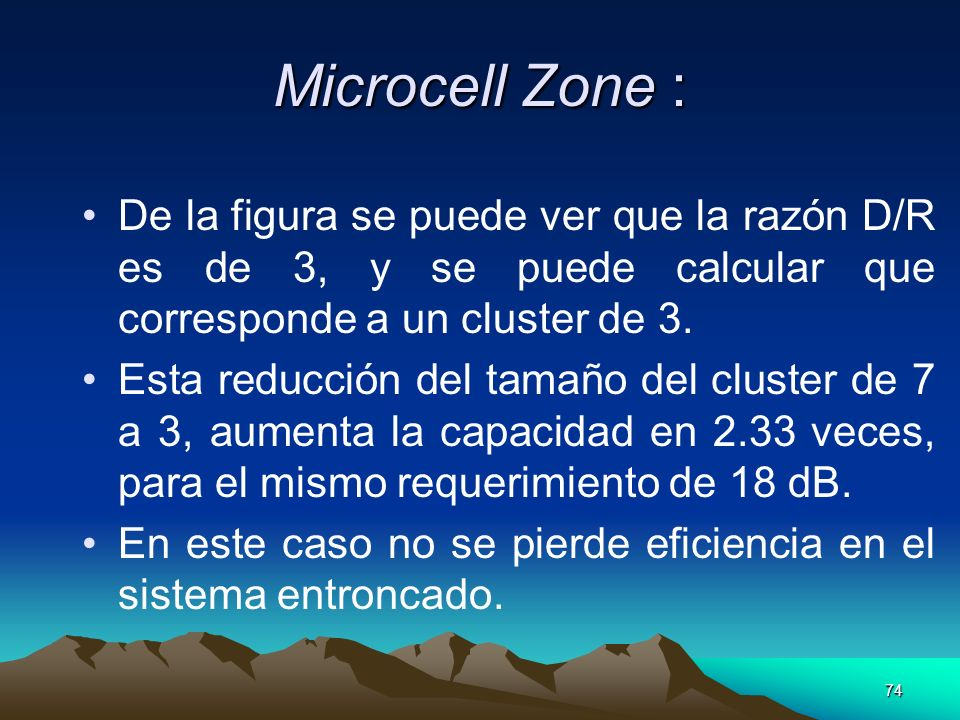 Microcell Zone : De la figura se puede ver que la razón D/R es de 3, y se puede calcular que corresponde a un cluster de 3.