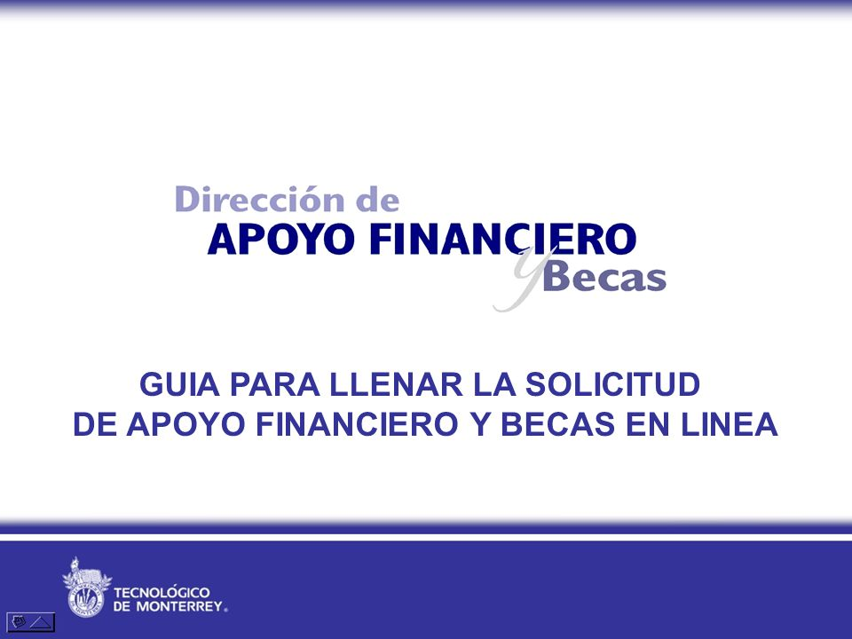 GUIA PARA LLENAR LA SOLICITUD DE APOYO FINANCIERO Y BECAS EN LINEA
