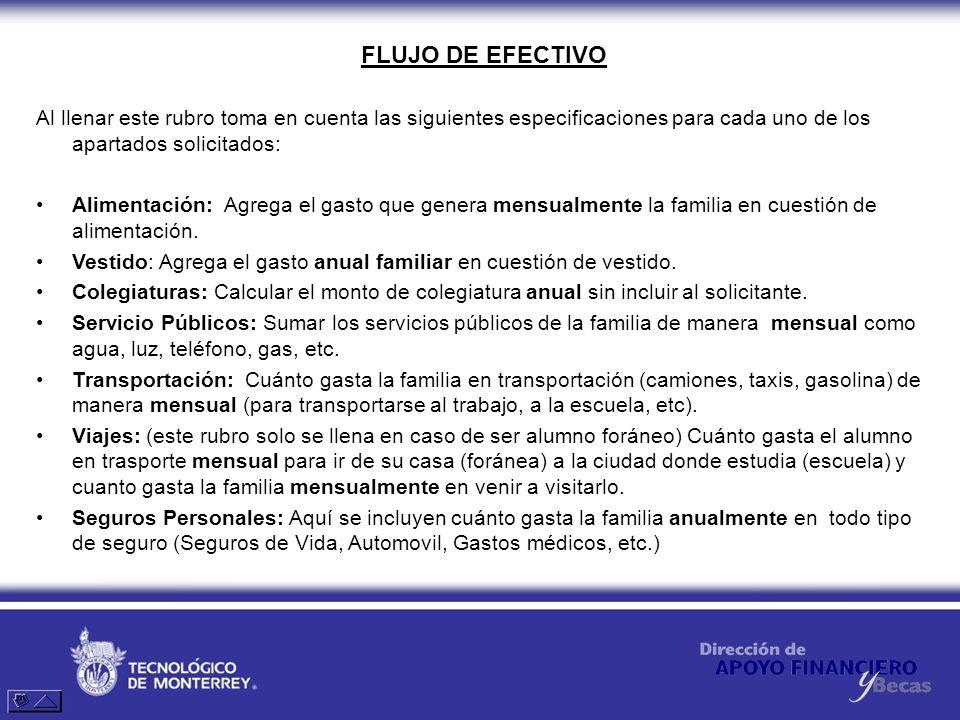 FLUJO DE EFECTIVOAl llenar este rubro toma en cuenta las siguientes especificaciones para cada uno de los apartados solicitados: