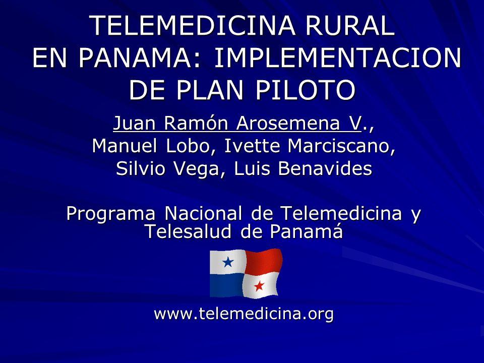 TELEMEDICINA RURAL EN PANAMA: IMPLEMENTACION DE PLAN PILOTO
