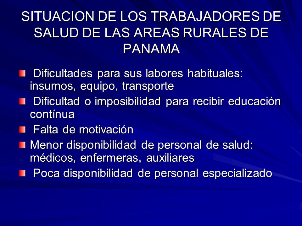 SITUACION DE LOS TRABAJADORES DE SALUD DE LAS AREAS RURALES DE PANAMA