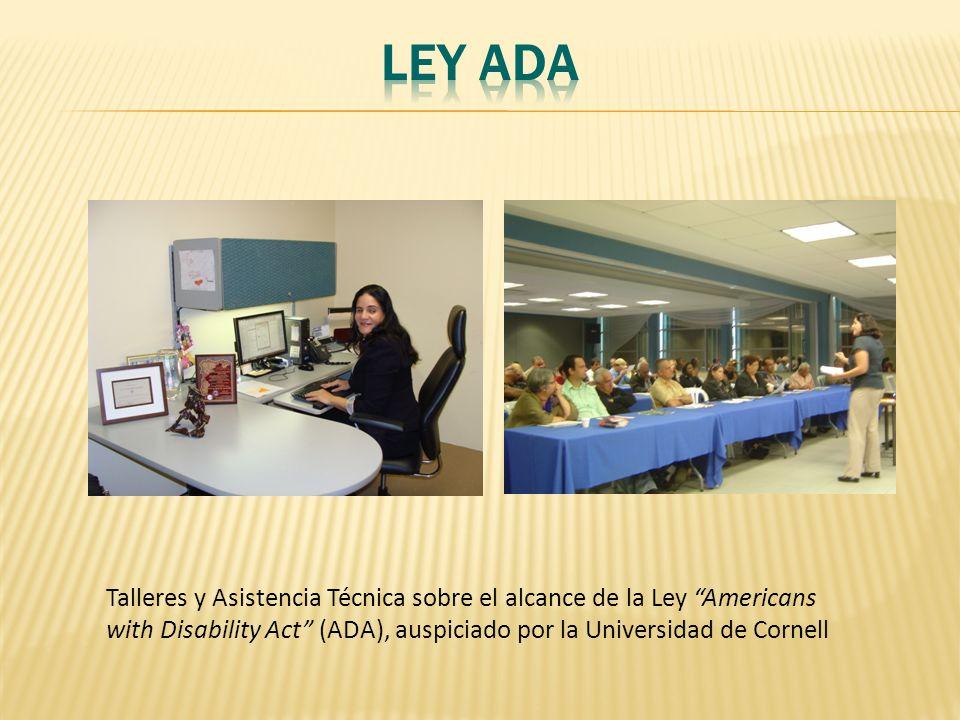 Ley ADA Talleres y Asistencia Técnica sobre el alcance de la Ley Americans with Disability Act (ADA), auspiciado por la Universidad de Cornell.