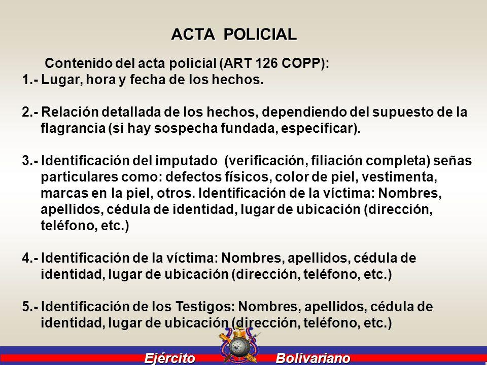 ACTA POLICIAL Contenido del acta policial (ART 126 COPP):