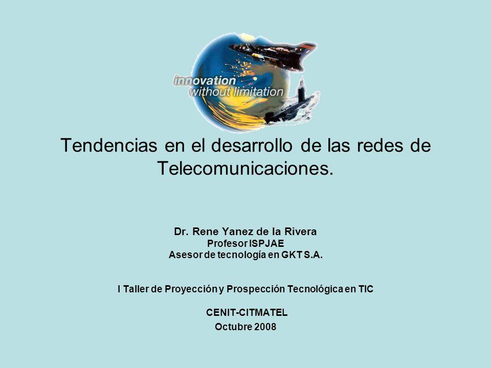 Tendencias en el desarrollo de las redes de Telecomunicaciones.