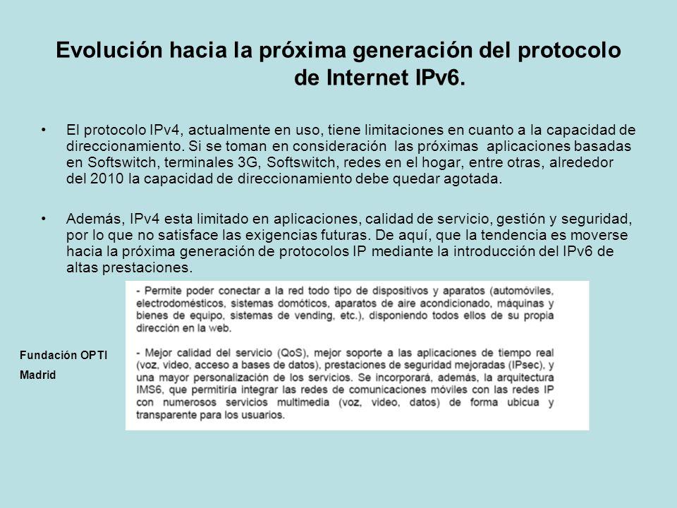 Evolución hacia la próxima generación del protocolo de Internet IPv6.