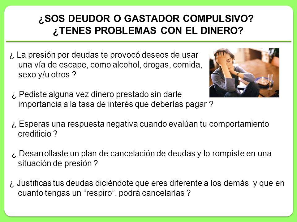 ¿SOS DEUDOR O GASTADOR COMPULSIVO ¿TENES PROBLEMAS CON EL DINERO
