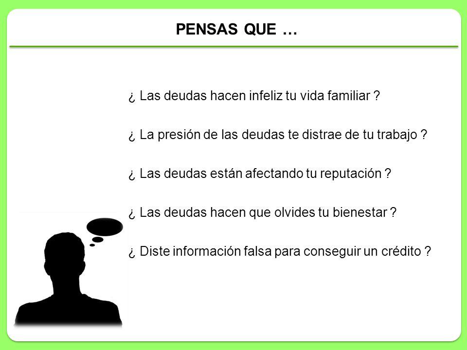PENSAS QUE … ¿ Las deudas hacen infeliz tu vida familiar