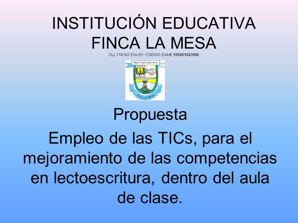 INSTITUCIÓN EDUCATIVA FINCA LA MESA CLL 118 NO 51A-03 - CODIGO DANE 105001023965