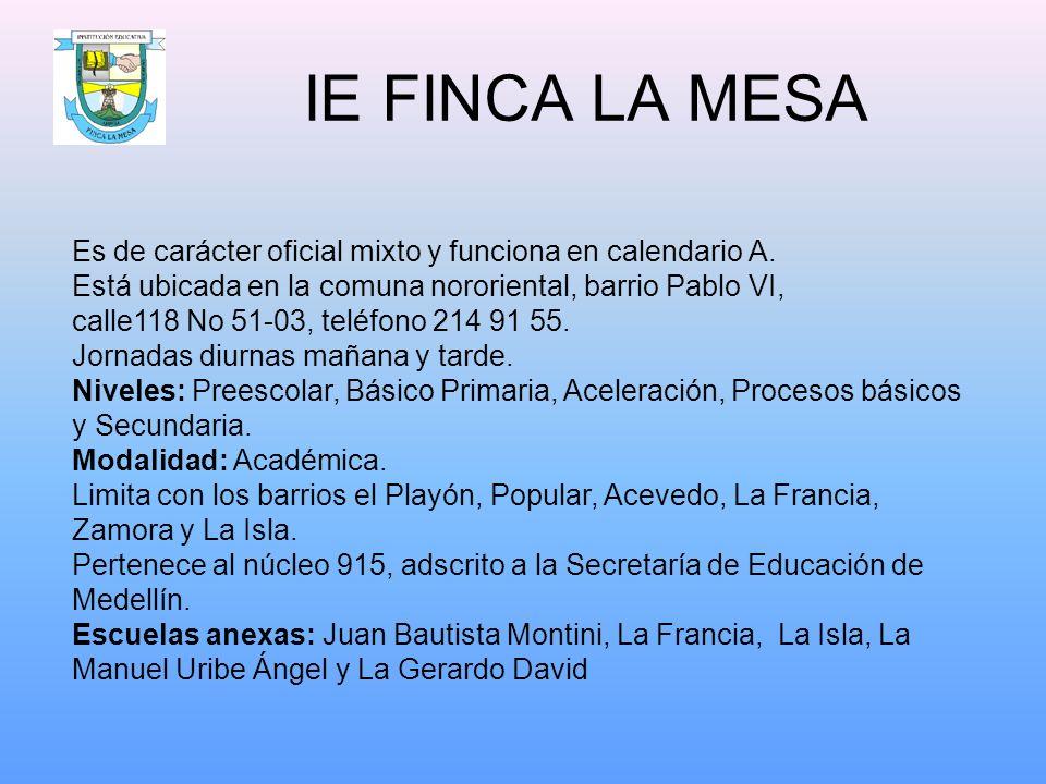 IE FINCA LA MESA Es de carácter oficial mixto y funciona en calendario A.