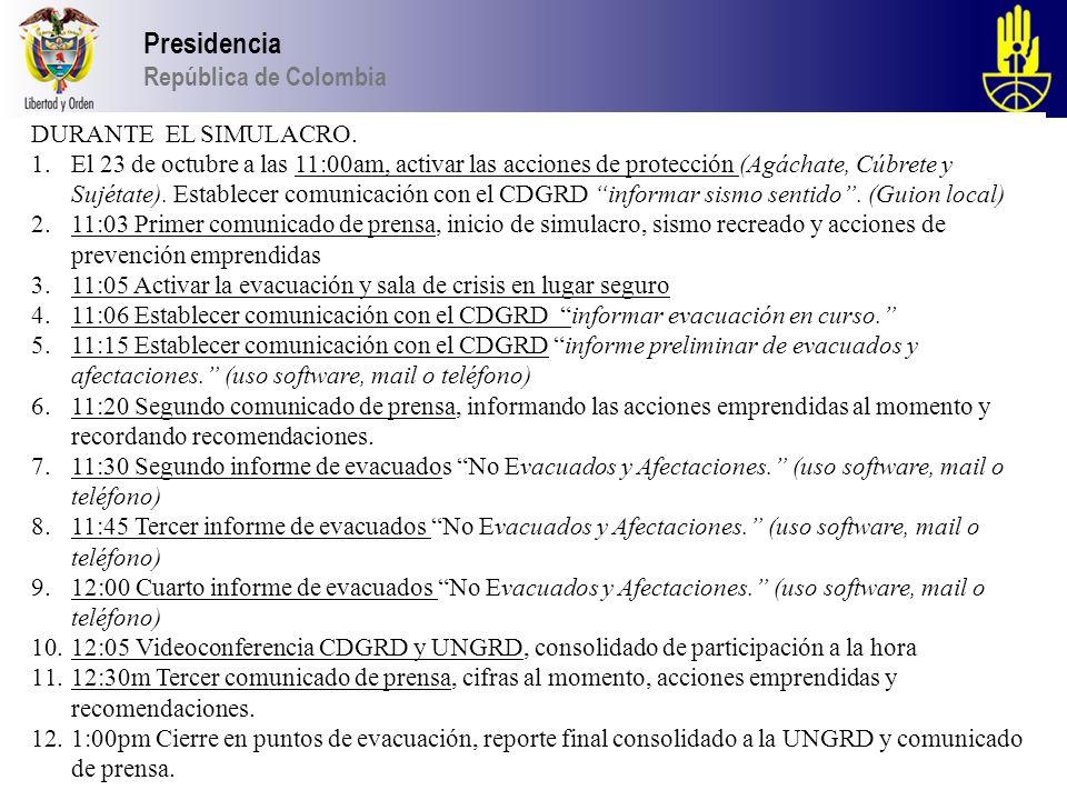 Presidencia República de Colombia DURANTE EL SIMULACRO.