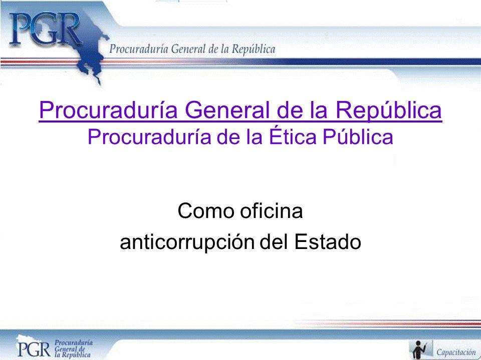 Procuraduría General de la República Procuraduría de la Ética Pública