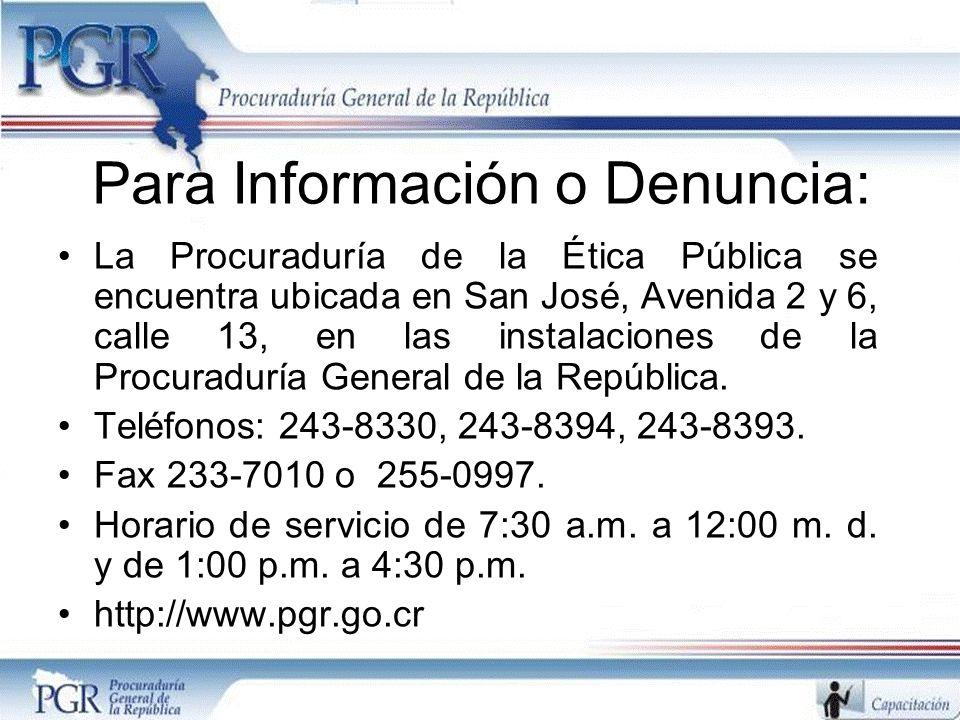 Para Información o Denuncia: