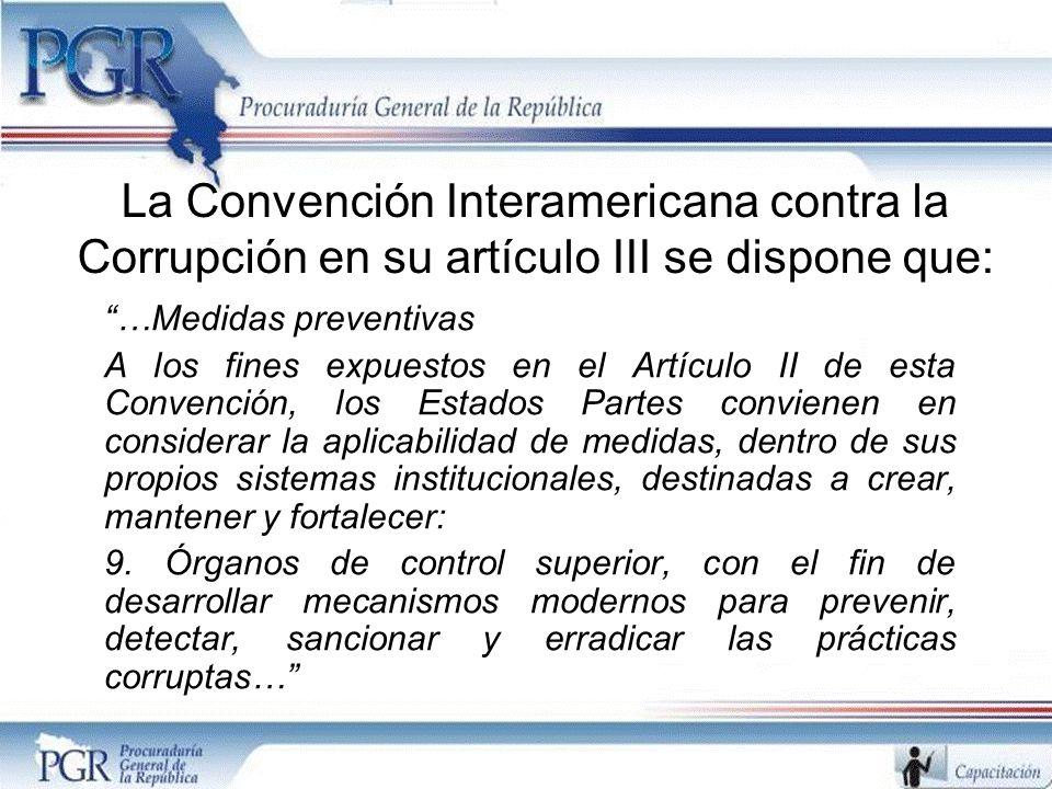 La Convención Interamericana contra la Corrupción en su artículo III se dispone que: