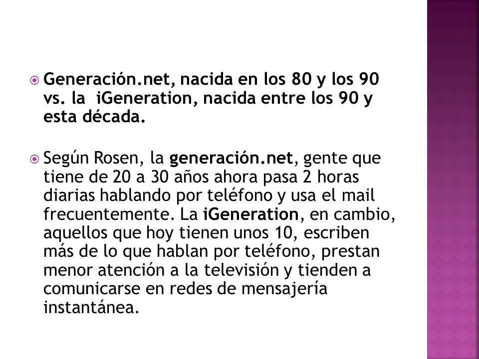 Generación. net, nacida en los 80 y los 90 vs