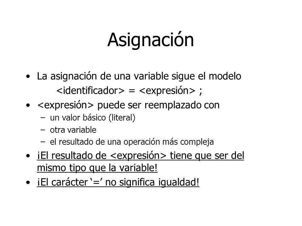 Asignación La asignación de una variable sigue el modelo