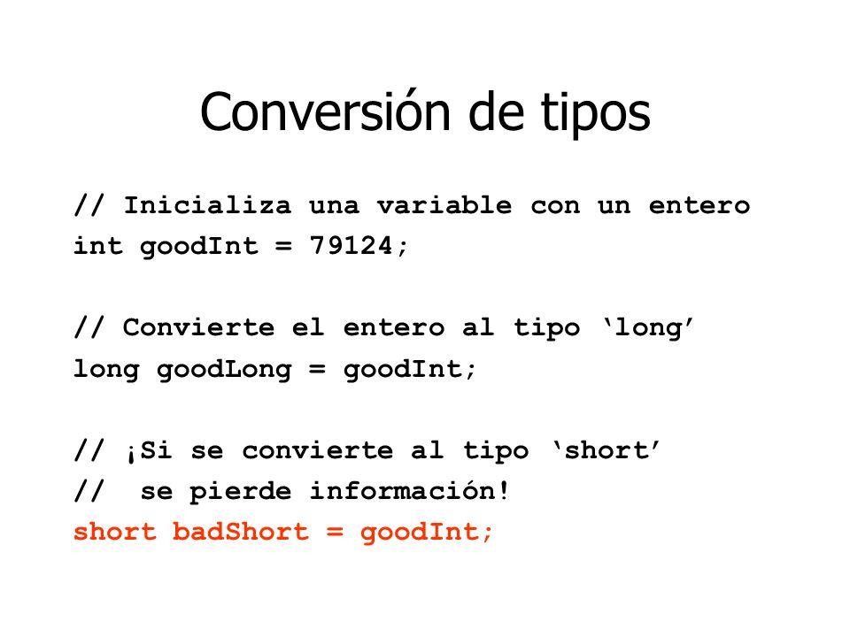 Conversión de tipos // Inicializa una variable con un entero