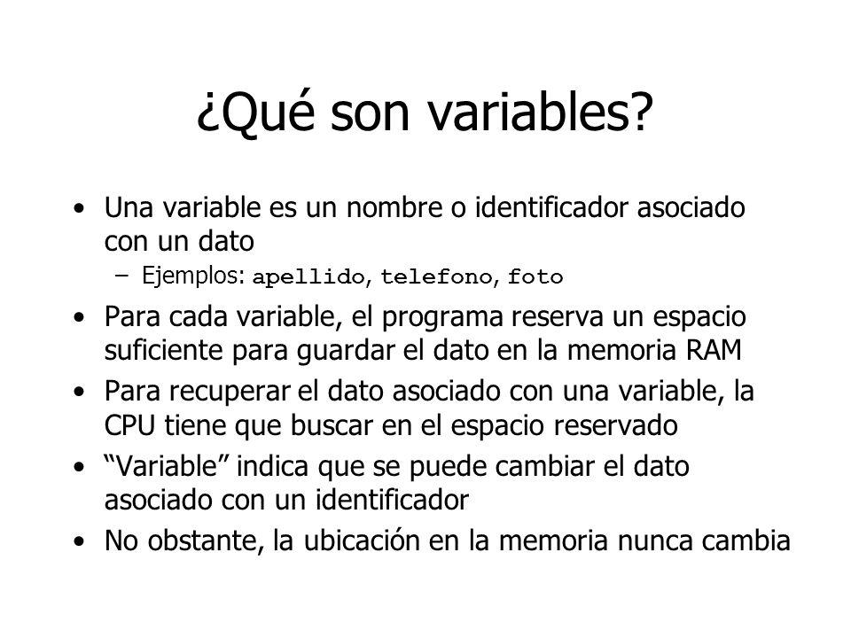 ¿Qué son variables Una variable es un nombre o identificador asociado con un dato. Ejemplos: apellido, telefono, foto.