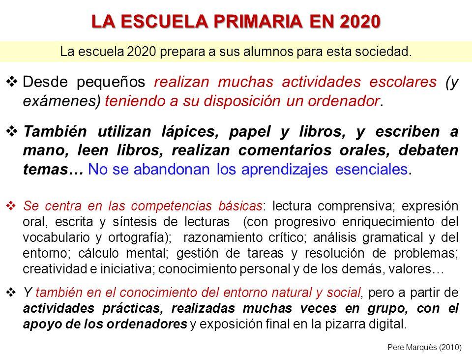 La escuela 2020 prepara a sus alumnos para esta sociedad.