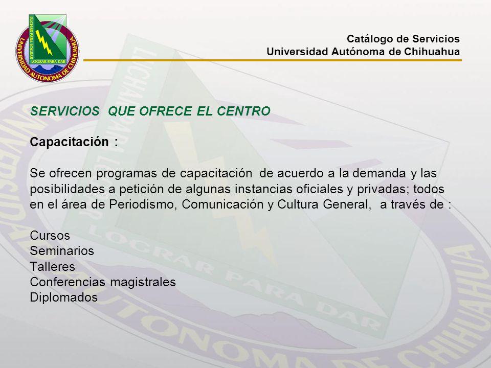 SERVICIOS QUE OFRECE EL CENTRO Capacitación :