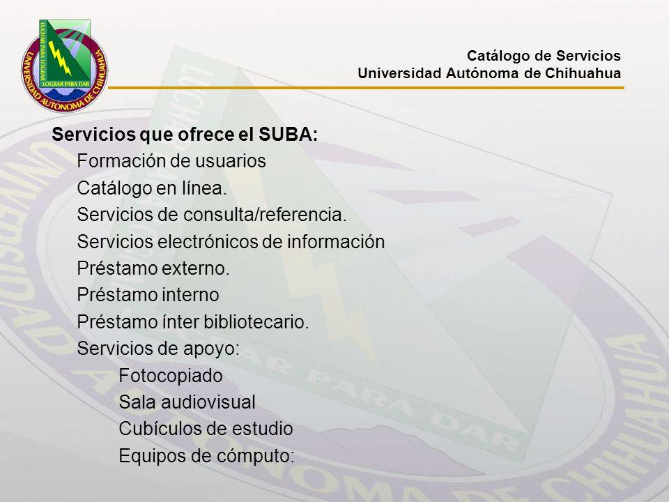 Servicios que ofrece el SUBA: Formación de usuarios Catálogo en línea.