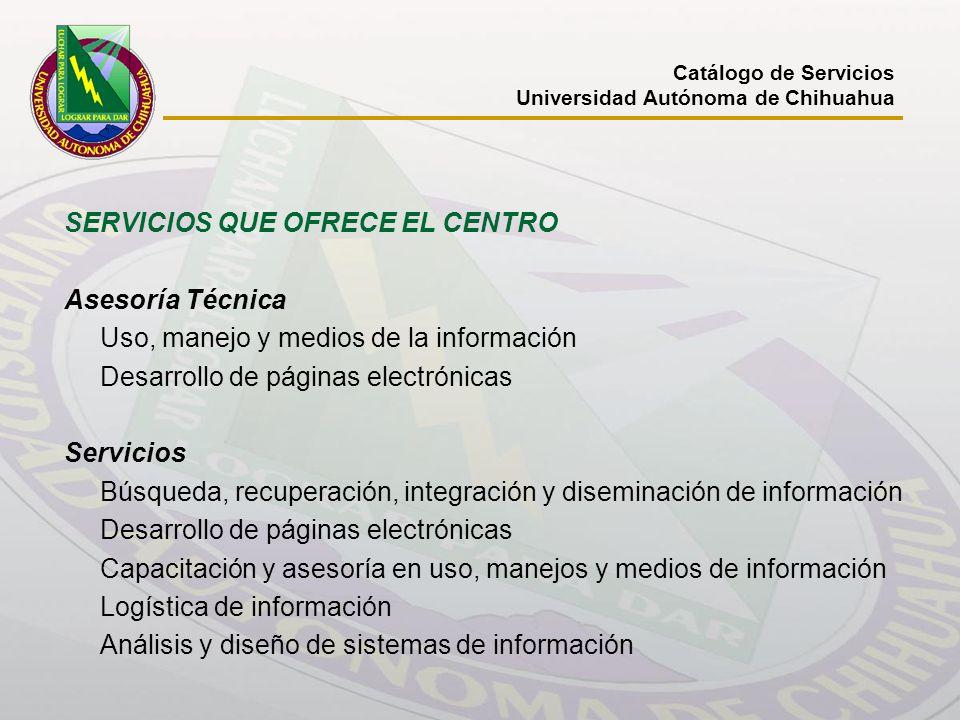 SERVICIOS QUE OFRECE EL CENTRO Asesoría Técnica