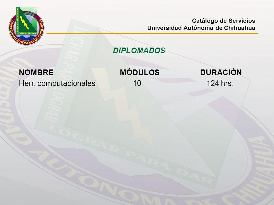 NOMBRE MÓDULOS DURACIÓN Herr. computacionales 10 124 hrs.
