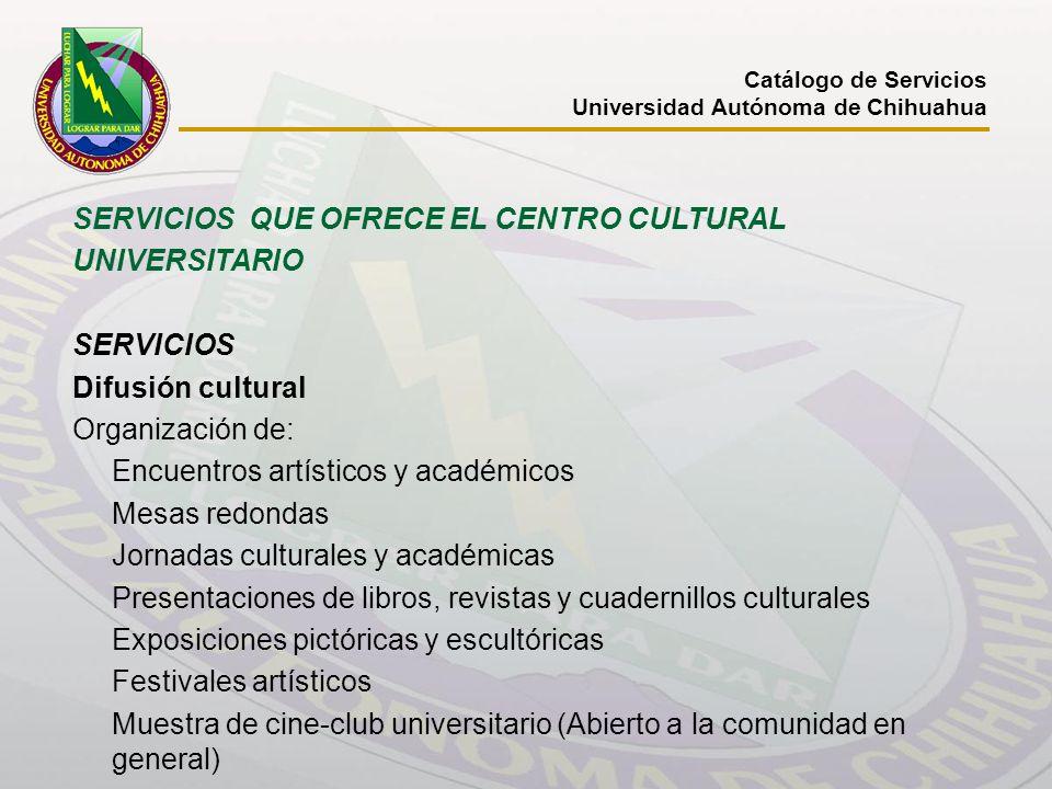 SERVICIOS QUE OFRECE EL CENTRO CULTURAL UNIVERSITARIO SERVICIOS