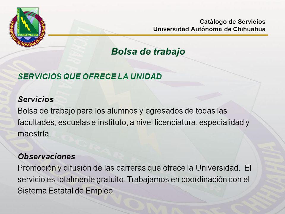 Bolsa de trabajo SERVICIOS QUE OFRECE LA UNIDAD Servicios