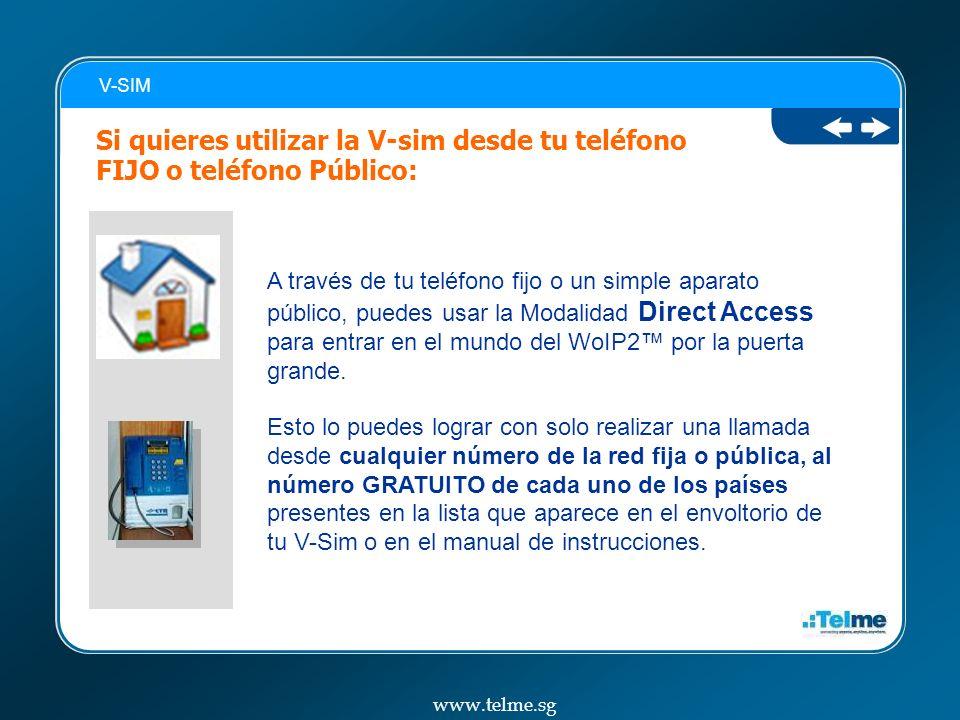 V-SIM Si quieres utilizar la V-sim desde tu teléfono FIJO o teléfono Público: