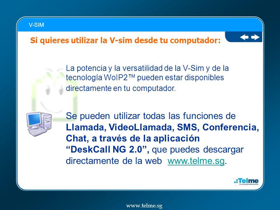 V-SIM Si quieres utilizar la V-sim desde tu computador: