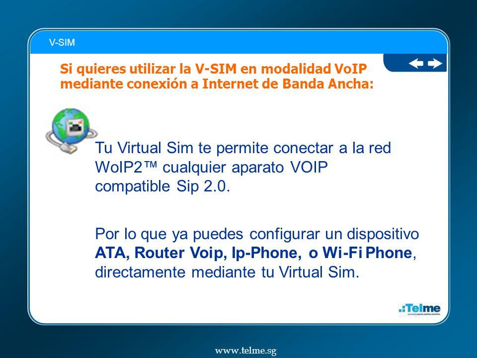 V-SIM Si quieres utilizar la V-SIM en modalidad VoIP mediante conexión a Internet de Banda Ancha:
