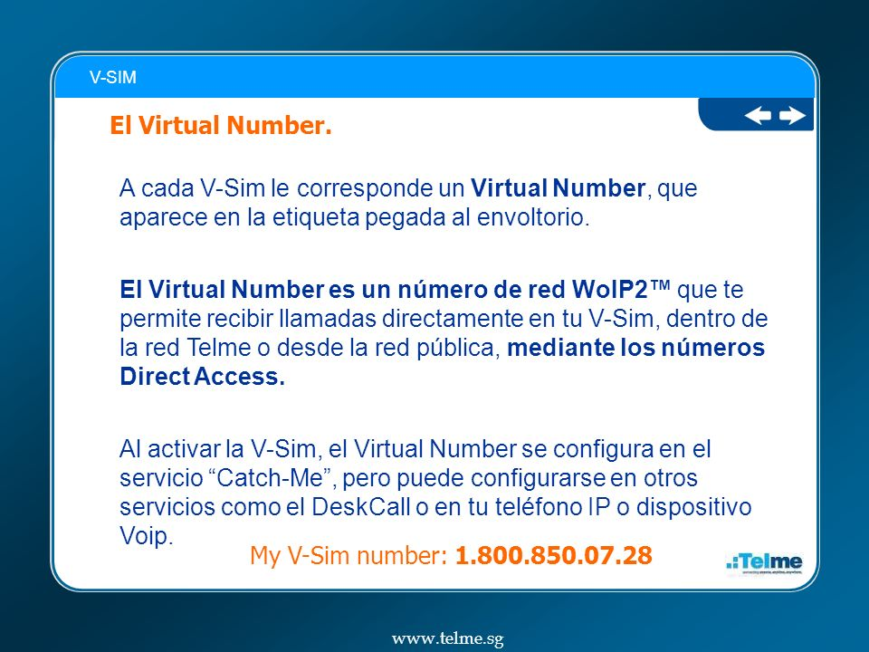V-SIM El Virtual Number. A cada V-Sim le corresponde un Virtual Number, que aparece en la etiqueta pegada al envoltorio.
