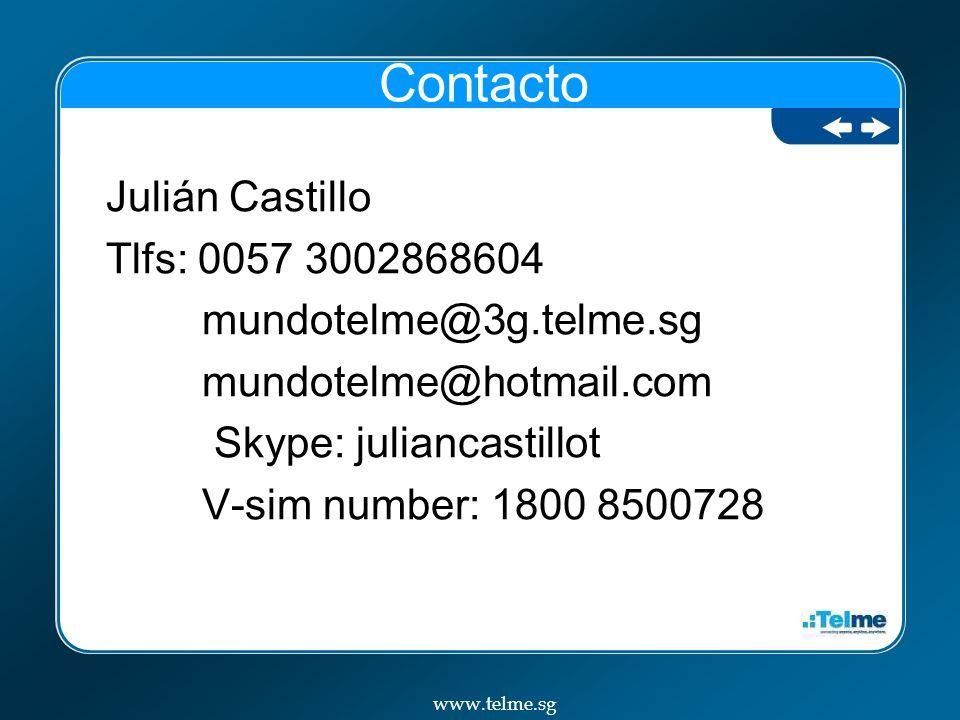Contacto Julián Castillo Tlfs: 0057 3002868604 mundotelme@3g.telme.sg