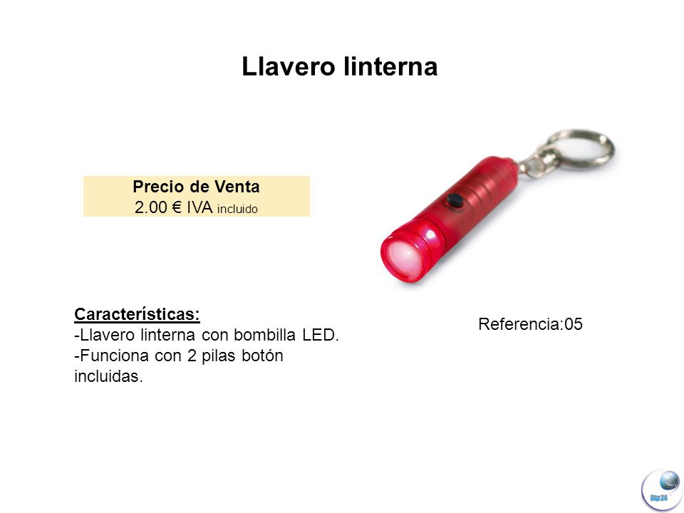 Llavero linterna Precio de Venta 2.00 € IVA incluido Características: