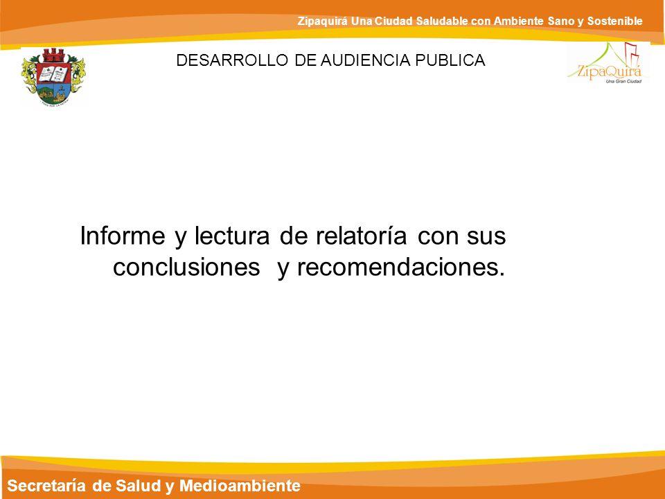 Informe y lectura de relatoría con sus conclusiones y recomendaciones.