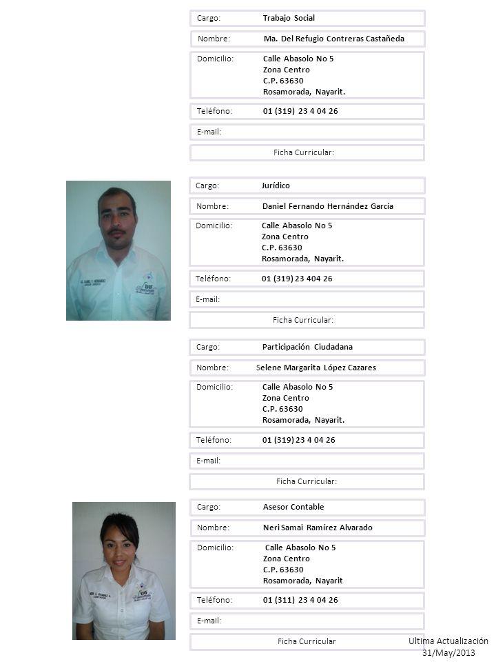 Cargo: Trabajo Social Nombre: Ma. Del Refugio Contreras Castañeda. Domicilio: Calle Abasolo No 5.