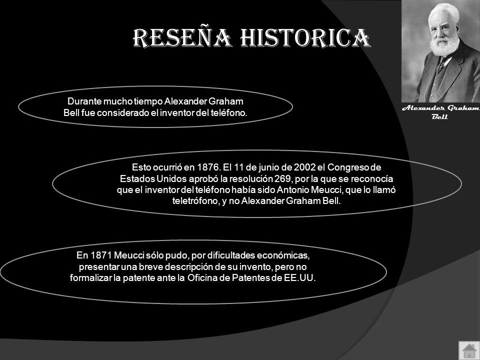 RESEÑA HISTORICA Durante mucho tiempo Alexander Graham Bell fue considerado el inventor del teléfono.