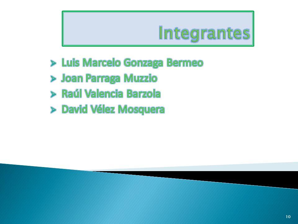 Integrantes Luis Marcelo Gonzaga Bermeo Joan Parraga Muzzio