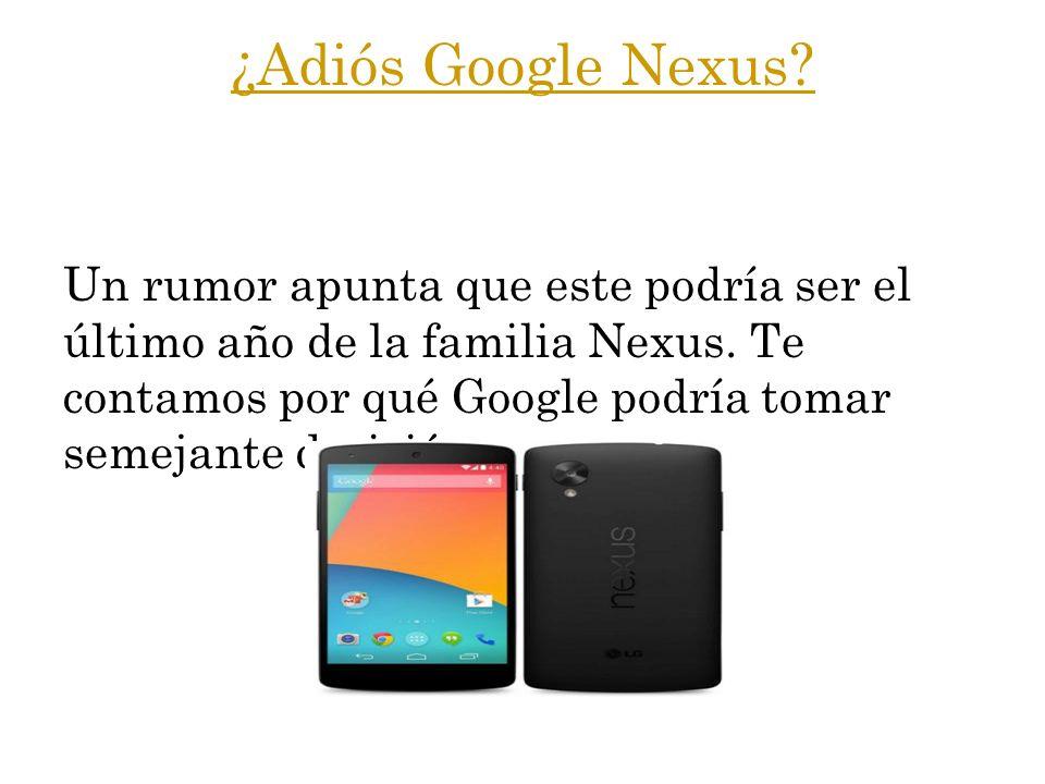 ¿Adiós Google Nexus