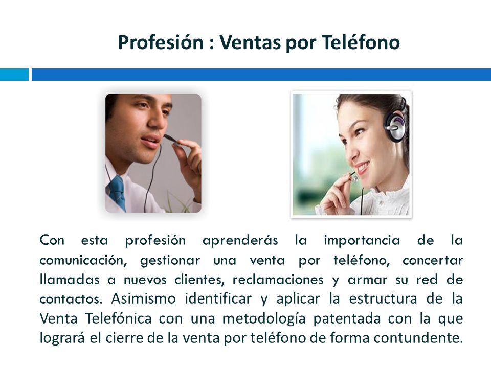 Profesión : Ventas por Teléfono