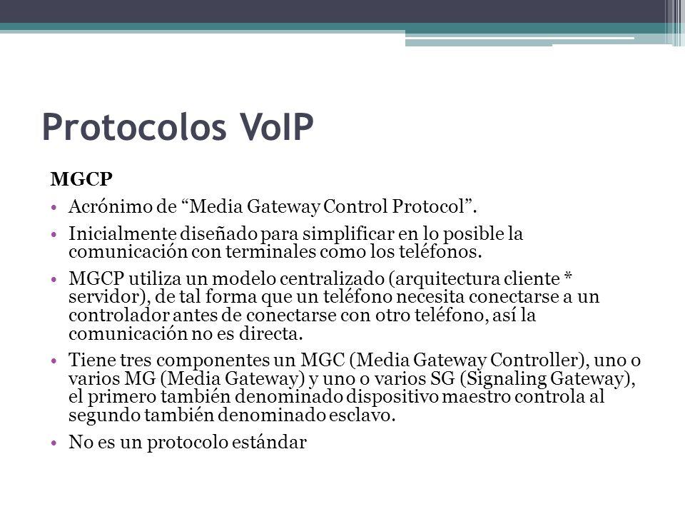 Protocolos VoIP MGCP Acrónimo de Media Gateway Control Protocol .