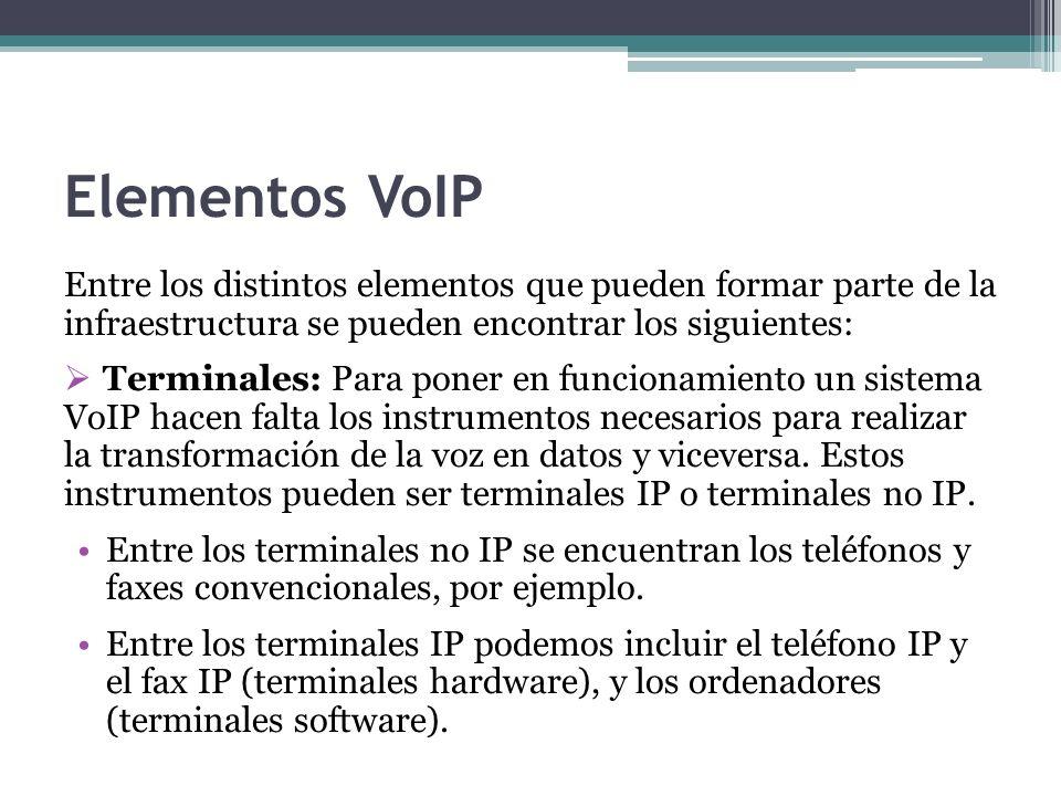 Elementos VoIP Entre los distintos elementos que pueden formar parte de la infraestructura se pueden encontrar los siguientes: