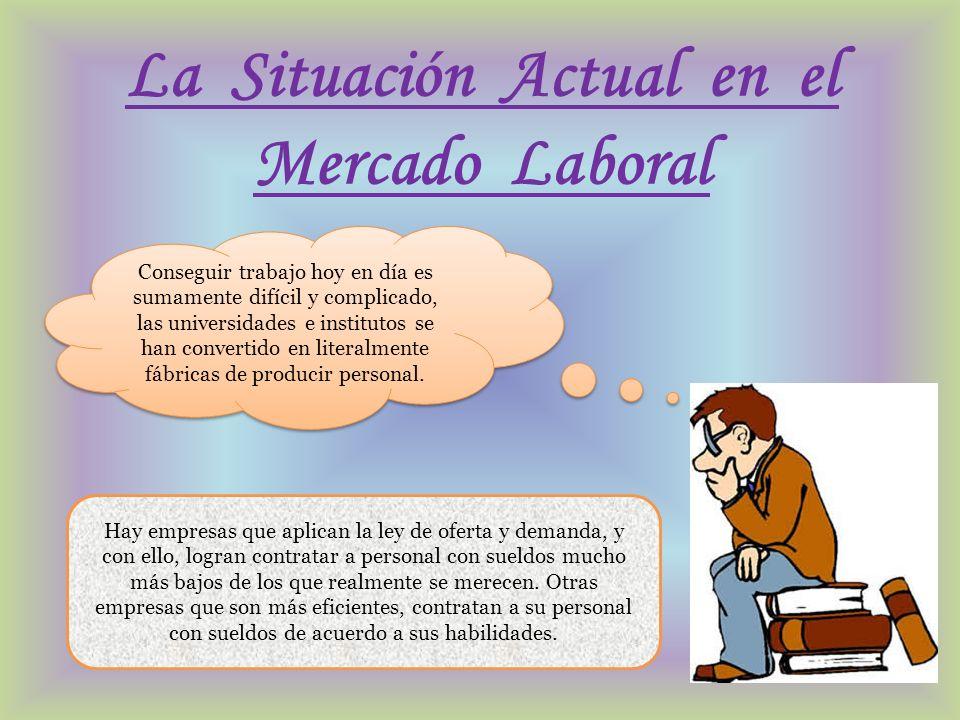 La Situación Actual en el Mercado Laboral