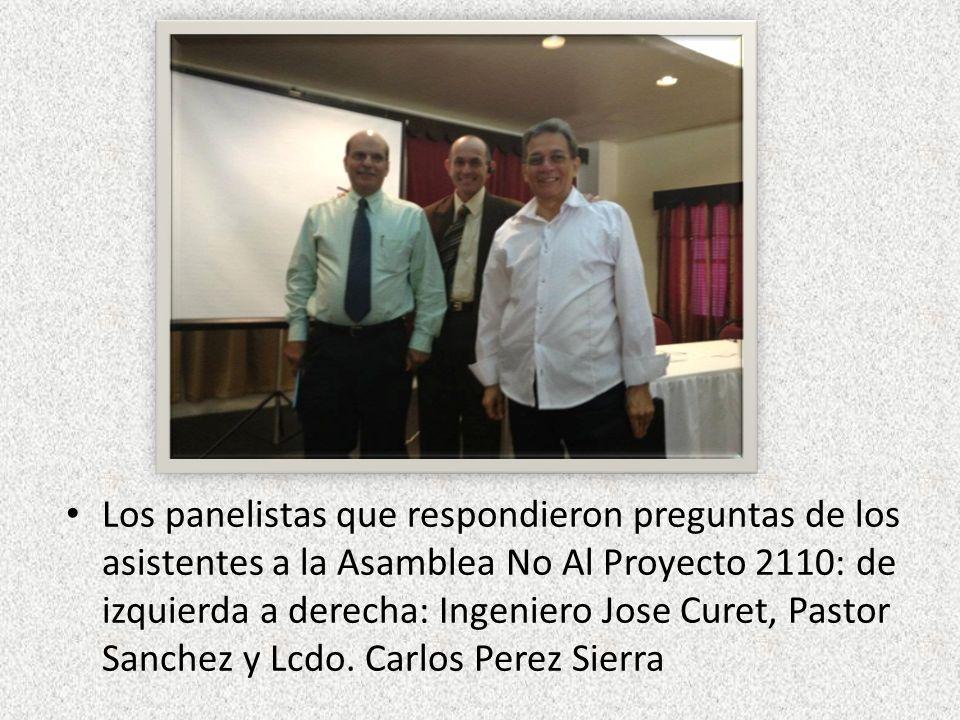 Los panelistas que respondieron preguntas de los asistentes a la Asamblea No Al Proyecto 2110: de izquierda a derecha: Ingeniero Jose Curet, Pastor Sanchez y Lcdo.